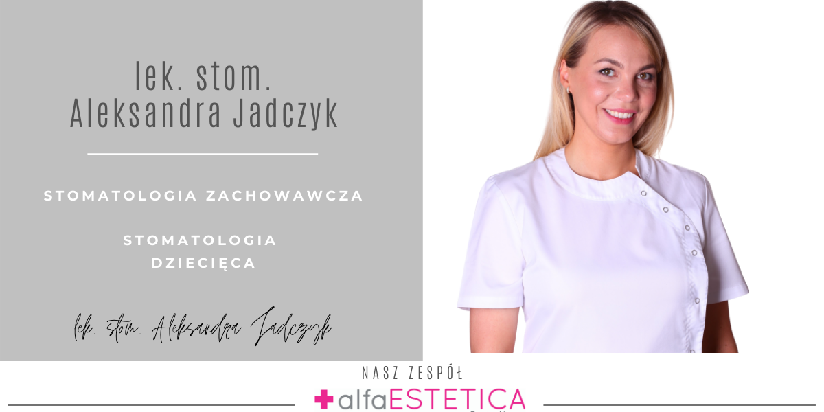 Aleksandra Jadczyk stomatolog dziecięcy Częstochowa